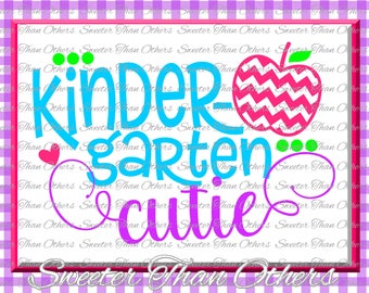 Kindergarten Cutie SVG Kinder Grade cut file First Day of School SVG and DXF Files Silhouette Studios Cameo Cricut, Instant Download Scal