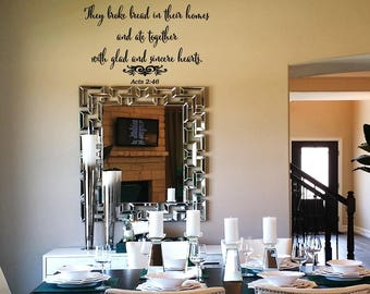 They broke bread in their homes and ate together with glad and sincere hearts Wall Decal