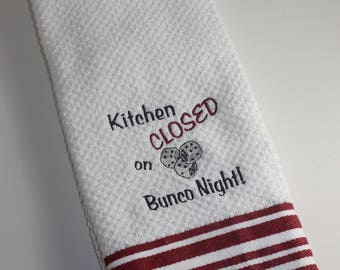 Embroidered  Kitchen Towel- Kitchen Closed on BUNCO Night-Striped Towel