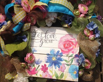 LET LOVE GROW wreath, with deco mesh, flowers, burlap ribbon- Summer Wreath- Welcome Wreath- Spring Wreath