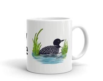 Mug Lake life loon cup, saying, printed,
