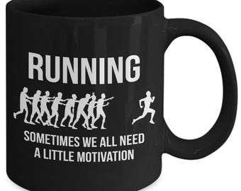 Running Sometimes We All Need A Little Motivation Funny Coffee Mug