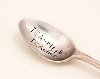End of Term gift - Hand stamped Spoon ~ TEA~riffic TEAcher ~ Vintage Spoon from Goozeberry Hill ~ Teachers and classroom assistants