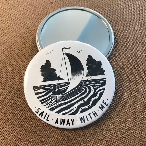 Sail Away With Me  - Pocket Mirror