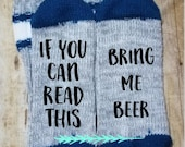 Ready to Ship PREMADE PRE-MADE Ladies If you can read this bring me beer Novelty Socks Great Christmas Gift!