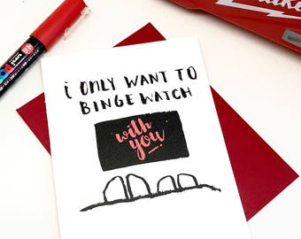 I Only Want To Binge Watch With You, Love Card, Valentines Day Card, Netflix Card, Netflix and Chill Card, Gift for Her, Gift for Him
