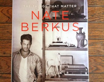 The Things That Matter Nate Berkus Decorating Home Improvement Book Midern Vintage Color