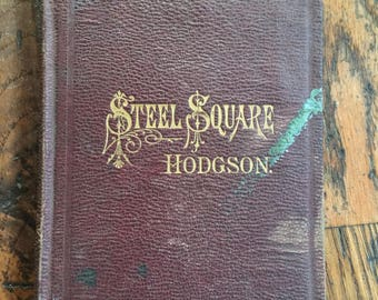 Vintage 1883 The Carpenters' Steel Square and Its Uses Book Fred Hodgson