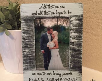 Parents Of The Groom Parents Of The Bride All That We Are And Hope To Be Parents Gift Wedding Thank You For Parents Of The Bride Groom