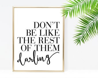 Inspirational Quote Print, Don't Be Like the Rest of Them, Darling, Inspirational Typography Print, Scandinavian Poster, Typography Poster