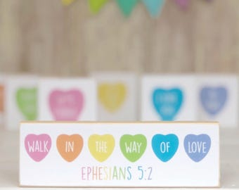 SALE! Selah Signs Walk In the Way of Love Miniblock Conversation Hearts Candy Hearts Valentines Ephesians 5:2 Bible Verse Home Decor