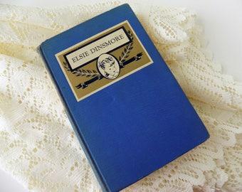 1896 Antique Elsie Dinsmore by Martha Finley. A Burt Book. Blue Ribbon Books. Girl's Literature. Juvenile Fiction. Room Decor.