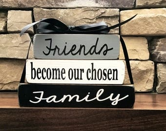 "Inspirational ""mini"" stacker-- Friends become our chosen family"