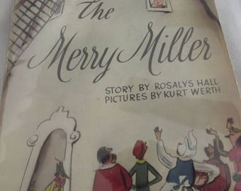 Antique Children's Book - The Merry Miller - Story by Rosalys Hall - Pictures by Kurt Werth