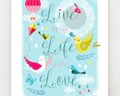 Live the Life you Love, Print