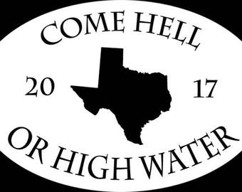 Come Hell or High Water - Brass Pin - Acid Etched - Hurricane Harvey - Hurricane Survivor - Hell or High Water - Texas - Houston