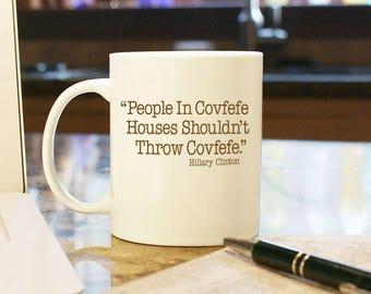"Coffee Mug Cup ""Covfefe Houses"" Gift Present Office Decor Hillary Clinton Tweet to Donald Trump Twitter War President Trump"