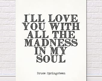 Bruce Springsteen song lyric art, Bruce Springsteen, Dictionary art print Giclee, music print, madness of my soul, the boss, born to run