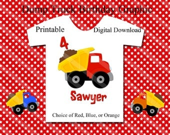 Dump Truck Birthday Graphic Digital Printable for iron-ons, heat transfer, Scrapbooking, Cards, Tags, Invitations, DIY YOU PRINT