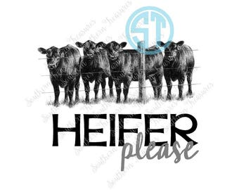 Heifer Please Sublimation Heat Transfer Pre Made DIY Iron On Personalized HTV Vinyl You Choose