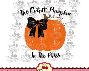 The Cutest Pumpkin in the patch SVG DXF Halloween Silhouette & Cricut Cut Files -Personal and Commercial Use