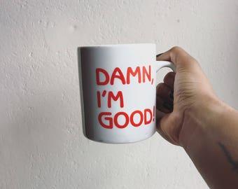 Damn I'm Good Mug