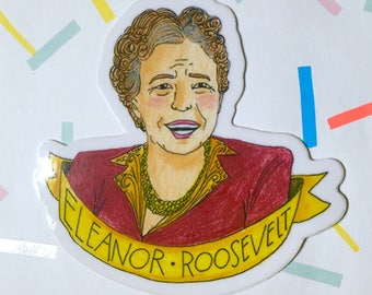 Eleanor Roosevelt Sticker - First Lady Vinyl Sticker - New Yorker Sticker - Feminist Sticker