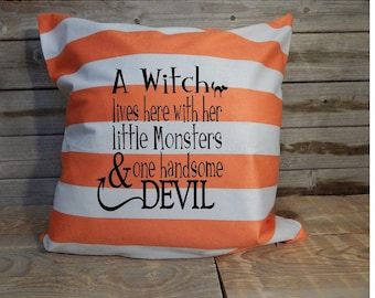 A witch lives here with her little Monsters and One Handsome Devil ... Pillow Cover ... Halloween Decor.. halloween pillow