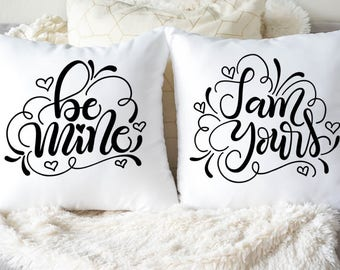 Valentine Gift under 50 - Anniversary Gift - Be Mine Pillow - I am Yours Cushion Cover - Decorative Pillow Case - Gift for Her - Custom Gift