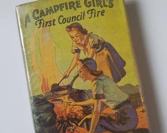 A Campfire Girl's First Council Fire book with dust jacket copyright 1914 by Jane L. Stewart