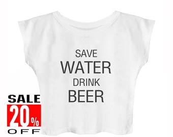 Save water drink beer shirt graphic shirt hipster tshirt cool graphic tshirt quote tee teen tops women t shirt crop top teen girls shirt