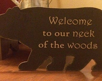 WELCOME Sign | Welcome to Our Neck Of The Woods | Cabin Decor | Lodge Decor | Black Bear | Cabin Signs