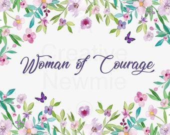 Woman of Courage Floral Border