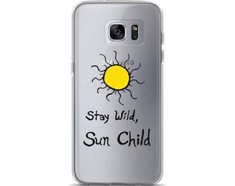Stay Wild, Sun Child Boho Bohemian Free Spirit Samsung Case