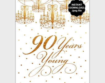 Gold 90th Birthday Sign, 90 Years Young Printable, 90 Year Old Birthday Poster, Elegant Birthday, Confetti, Chandelier, Instant Download PP8