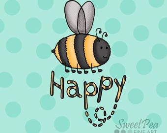 Bumble Bee Print - Bee Happy Illustration (cute and funny animal graphic design)