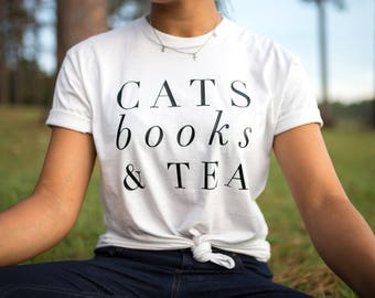 Cat Lover Gift - Cat Shirt - Book Lover - Cat Tshirt - Book Lover Gift - Cats Books and Tea - Kitten Tshirt - Reading Shirt, Funny Cat Shirt