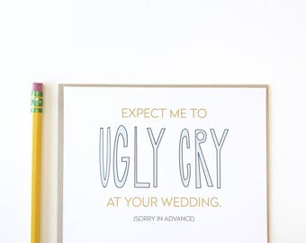 Funny ugly cry wedding card. Engagement Congratulations. Wedding Congratulations. Congrats. Funny Wedding Card.