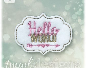 Hello World Feltie Digital Design Files - 1.75""