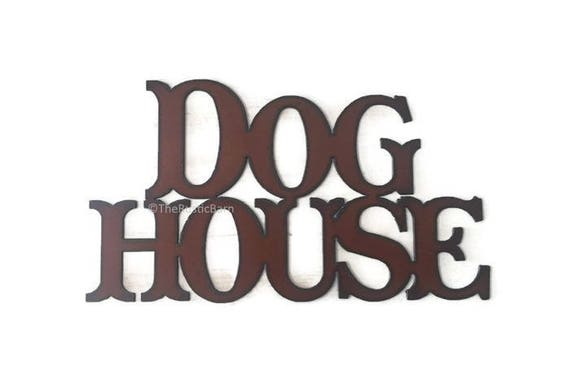 DOG HOUSE Sign made of Rustic Rusty Rusted Recycled Metal