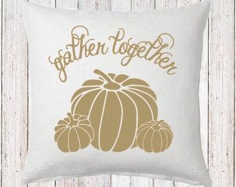 Gather Together Fall Pillow and Insert; Fall Decoration; Neutral Pumpkins; Custom Fall Decor; Farmhouse Fall