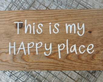 "Hand painted wooden sign, ""This is my happy place"""