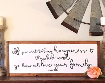 Wood framed | wood sign | if you want to bring happiness to the whole world, go home and love your family | mother Theresa | quote