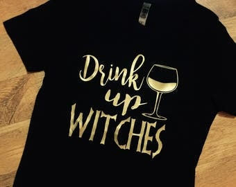 Drink Up Witches - Halloween Shirt | Funny T-Shirt | Drinking Shirts for Wine Lovers | Party Shirt