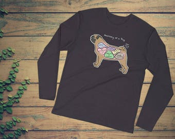 Anatomy of a Pug - Funny Pug Dog Shirt - Long Sleeve Fitted Crew