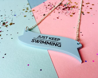 Laser Cut Necklace, Motivation Jewellery, Acrylic Necklace, Just Keep Swimming, Quotes, Inspiration Necklace, Motivational Gifts, Swimming