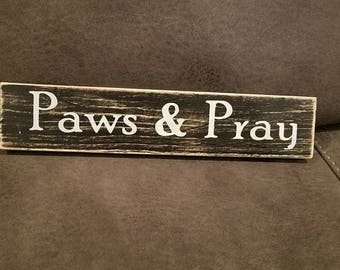 Pray and Pray - wooden sign