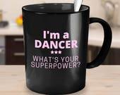 Superpower Black Coffee Mug I'm a Dancer What's your Superpower? in Pink  super power mug superhero gift dancer mug gifts under 25