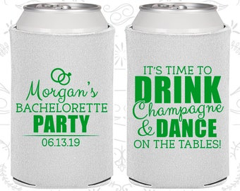 Its time to drink champagne and dance on the tables, Bachelorette Can Coolers, Bachelorette Cooler (60154)