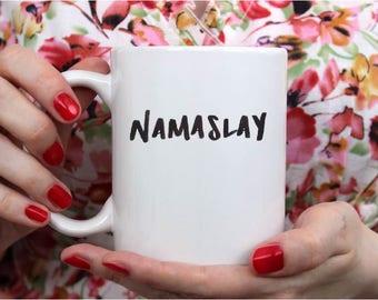 Namaslay Coffee Cup-- Funny Coffee Mug- Dorm Housewares- Quote Coffee Mug- Dorm Gift- Girl Boss- Lettered Gift- Yoga Lover- Coffee Lover